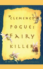 Clemency Pogue : Fairy Killer - J. T. Petty