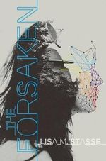 The Forsaken : Forsaken - Trilogy - Lisa M Stasse