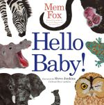 Hello Baby! : Classic Board Books - Mem Fox