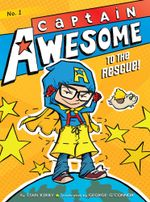 Captain Awesome to the Rescue! : Captain Awesome - Stan Kirby