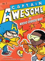 Captain Awesome vs. Nacho Cheese Man : Captain Awesome - Stan Kirby