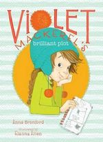 Violet Mackerel's Brilliant Plot - Anna Branford