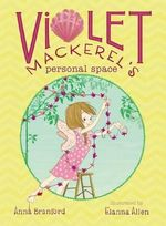 Violet Mackerel's Personal Space - Anna Branford