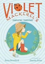 Violet Mackerel's Natural Habitat : Violet Mackerel - Anna Branford