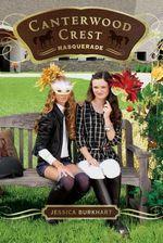 Masquerade : Canterwood Crest Series : Book 16 - Jessica Burkhart