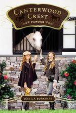 Famous : Canterwood Crest Series : Book 18 - Jessica Burkhart