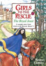 Girls to the Rescue (free sample story) The Royal Joust : The Royal Joust - Bruce Lansky