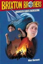 Danger Goes Berserk - Mac Barnett