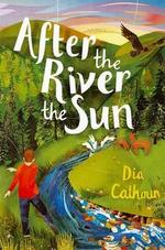 After the River the Sun - Dia Calhoun