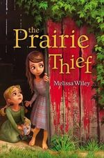 The Prairie Thief - Melissa Wiley