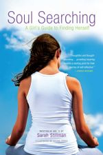 Soul Searching : A Girl's Guide to Finding Herself - Sarah Stillman