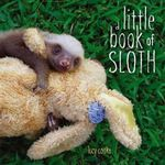 A Little Book of Sloth - Lucy Cooke