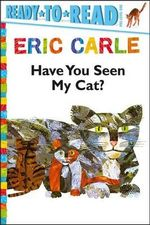 Have You Seen My Cat? - Eric Carle