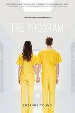 The Program : The Complete Guide to Integrative Therapies - Suzanne Young