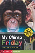 My Chimp Friday : The Nana Banana Chronicles - Hester Mundis
