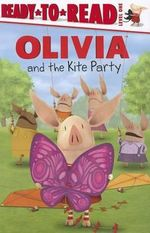 Olivia and the Kite Party : Ready-To-Read Olivia - Level 1 (Cloth) - Tk (Children's)