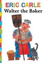 Walter the Baker : World of Eric Carle - Eric Carle