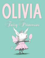 Olivia and the Fairy Princesses - Ian Falconer