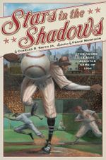 Stars in the Shadows : The Negro League All-Star Game of 1934 - Charles R. Smith Jr.