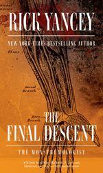 The Final Descent : The Monstrumologist - Rick Yancey