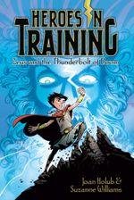 Zeus and the Thunderbolt of Doom : Heroes in Training - Joan Holub