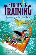 Poseidon and the Sea of Fury : Heroes in Training - Joan Holub