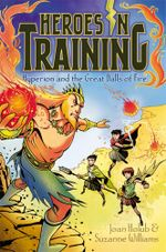 Hyperion and the Great Balls of Fire : Heroes in Training - Joan Holub
