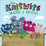 The Knitwits Make a Move! - Abigail Tabby