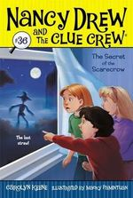 The Secret of the Scarecrow : Nancy Drew & the Clue Crew Series : Book 36 - Carolyn Keene