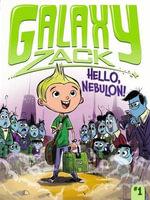 Hello, Nebulon! : Galaxy Zack Series : Book 1 - Ray O'Ryan