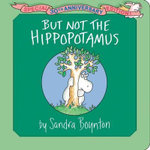 But Not the Hippopotamus : Special 30th Anniversary Edition! - Sandra Boynton