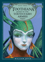 Toothiana, Queen of the Tooth Fairy Armies : The Guardians - William Joyce