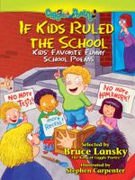 If Kids Ruled the School : Kids' Favorite Funny School Poems