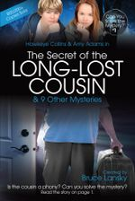The Secret of the Long-Lost Cousin : Can You Solve the Mystery #1 - Bruce Lansky
