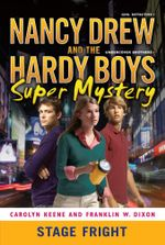 Stage Fright : Nancy Drew/Hardy Boys - Carolyn Keene