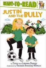 Justin and the Bully : Ready-To-Reads - Tony Dungy
