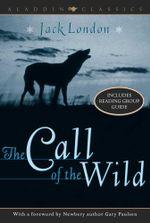 The Call of the Wild : Aladdin Classics - Jack London
