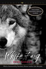 White Fang : Aladdin Classics - Jack London