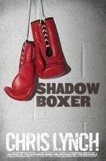 Shadow Boxer - Chris Lynch