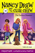 The Fashion Disaster : Nancy Drew and the Clue Crew - Carolyn Keene