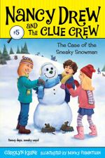 Case of the Sneaky Snowman : Nancy Drew and the Clue Crew - Carolyn Keene