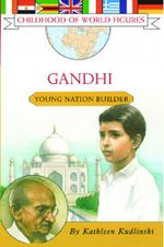 Gandhi : Young Nation Builder - Kathleen Kudlinski