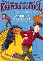 The Whites of Their Eyes : Benjamin Pratt and the Keepers of the School - Andrew Clements