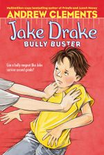 Jake Drake, Bully Buster : Jake Drake - Andrew Clements