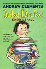 Jake Drake, Know-It-All : Jake Drake - Andrew Clements