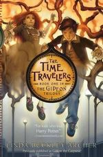 The Time Travelers : Gideon Trilogy - Linda Buckley-Archer