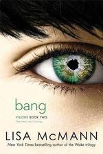 Bang : Visions (Simon Pulse) - Lisa McMann