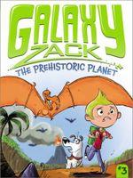 The Prehistoric Planet : Galaxy Zack - Ray O'Ryan