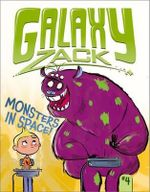 Monsters in Space! : Galaxy Zack - Ray O'Ryan