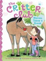 Marion Takes a Break : The Critter Club - Callie Barkley